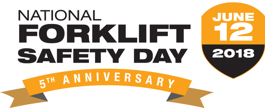 FIFTH ANNUAL NATIONAL FORKLIFT SAFETY DAY 2018