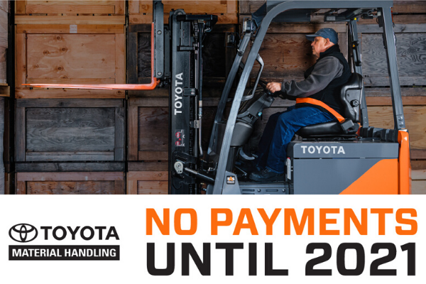 NO PAYMENTS ON TOYOTA FORKLIFTS UNTIL 2021